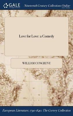 Love for Love: A Comedy (Hardback)