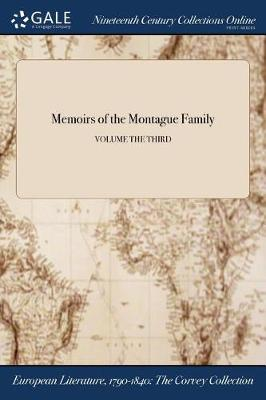 Memoirs of the Montague Family; Volume the Third (Paperback)
