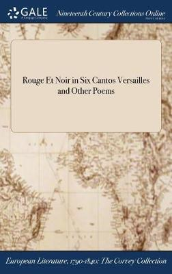 Rouge Et Noir in Six Cantos Versailles and Other Poems (Hardback)