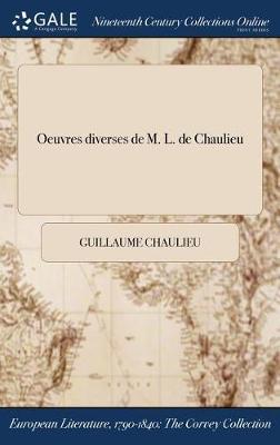 Oeuvres Diverses de M. L. de Chaulieu (Hardback)