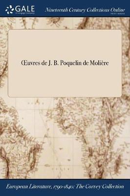 Oeuvres de J. B. Poquelin de Moliere (Paperback)