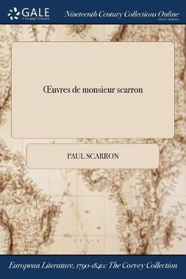 Oeuvres de Monsieur Scarron (Paperback)