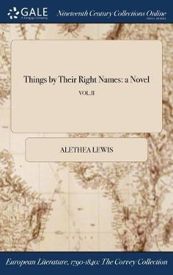 Things by Their Right Names: A Novel; Vol.II (Hardback)