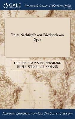 Trutz-Nachtigall: Von Friederich Von Spee (Hardback)