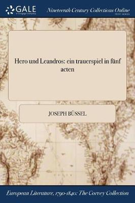 Hero Und Leandros: Ein Trauerspiel in Funf Acten (Paperback)
