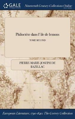 Philoctete Dans L'Ile de Lemons; Tome Second (Hardback)