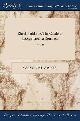 Rhodomaldi: Or, the Castle of Roveggiano!: A Romance; Vol. II (Paperback)