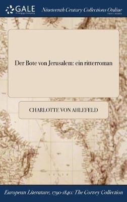 Der Bote Von Jerusalem: Ein Ritterroman (Hardback)