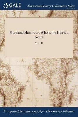 Moreland Manor: Or, Who Is the Heir?: A Novel; Vol. II (Paperback)