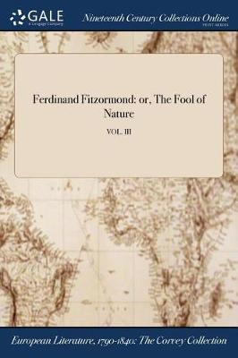 Ferdinand Fitzormond: Or, the Fool of Nature; Vol. III (Paperback)