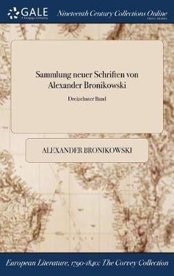 Sammlung Neuer Schriften Von Alexander Bronikowski; Dreizehnter Band (Hardback)