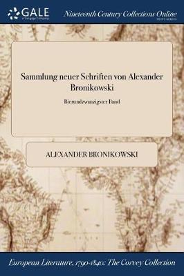 Sammlung Neuer Schriften Von Alexander Bronikowski; Bierundzwanzigster Band (Paperback)