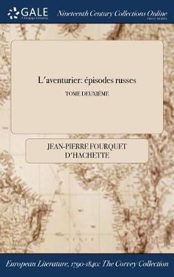 L'Aventurier: Episodes Russes; Tome Deuxieme (Hardback)