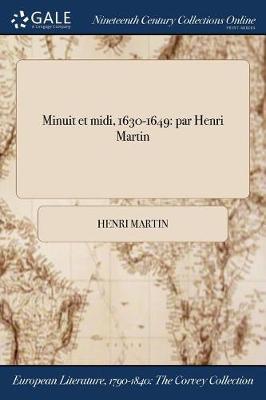 Minuit Et MIDI, 1630-1649: Par Henri Martin (Paperback)