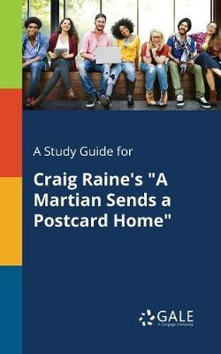 """A Study Guide for Craig Raine's """"A Martian Sends a Postcard Home"""" (Paperback)"""