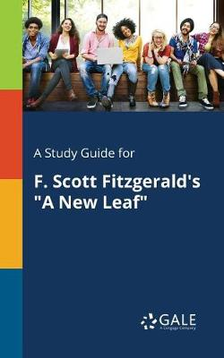 A Study Guide for F. Scott Fitzgerald's a New Leaf (Paperback)