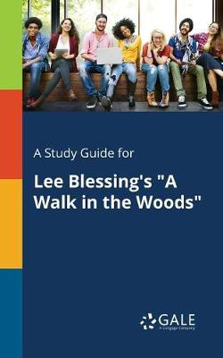A Study Guide for Lee Blessing's a Walk in the Woods (Paperback)