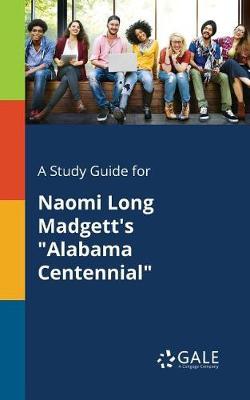 A Study Guide for Naomi Long Madgett's Alabama Centennial (Paperback)