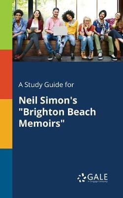 A Study Guide for Neil Simon's Brighton Beach Memoirs (Paperback)
