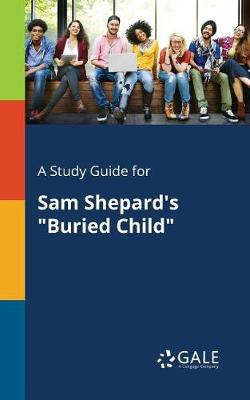 A Study Guide for Sam Shepard's Buried Child (Paperback)