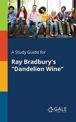 "A Study Guide for Ray Bradbury's ""Dandelion Wine"" (Paperback)"