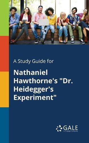 A Study Guide for Nathaniel Hawthorne's Dr. Heidegger's Experiment (Paperback)