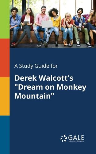 "A Study Guide for Derek Walcott's ""dream on Monkey Mountain"" (Paperback)"
