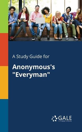 A Study Guide for Anonymous's Everyman (Paperback)