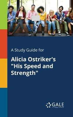 A Study Guide for Alicia Ostriker's His Speed and Strength (Paperback)