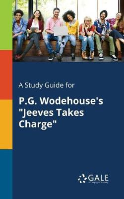 A Study Guide for P.G. Wodehouse's Jeeves Takes Charge (Paperback)