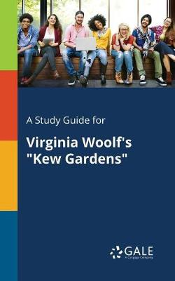A Study Guide for Virginia Woolf's Kew Gardens (Paperback)