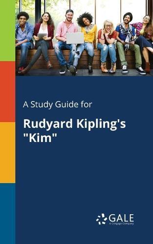 A Study Guide for Rudyard Kipling's Kim (Paperback)
