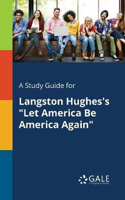 "A Study Guide for Langston Hughes's ""Let America Be America Again"" (Paperback)"