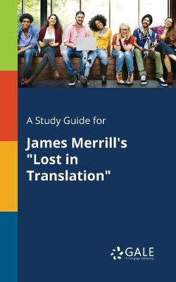 A Study Guide for James Merrill's Lost in Translation (Paperback)