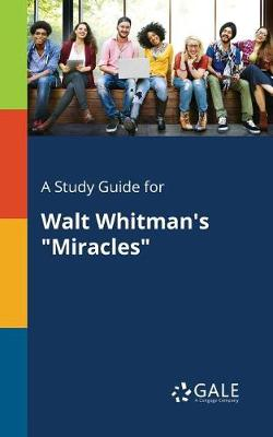 A Study Guide for Walt Whitman's Miracles (Paperback)