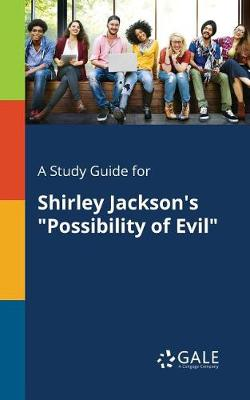 A Study Guide for Shirley Jackson's Possibility of Evil (Paperback)