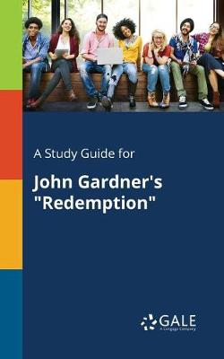 A Study Guide for John Gardner's Redemption (Paperback)