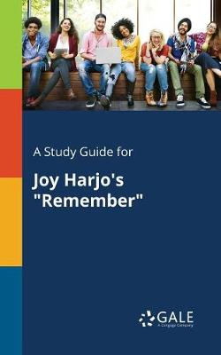 A Study Guide for Joy Harjo's Remember (Paperback)
