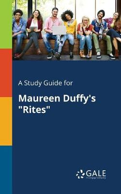 A Study Guide for Maureen Duffy's Rites (Paperback)