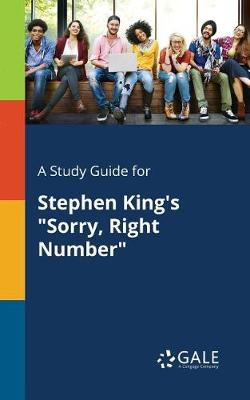 A Study Guide for Stephen King's Sorry, Right Number (Paperback)