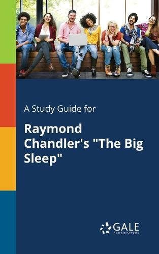 """A Study Guide for Raymond Chandler's """"The Big Sleep"""" (Paperback)"""