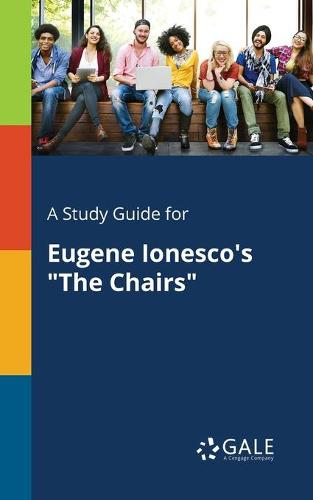 A Study Guide for Eugene Ionesco's the Chairs (Paperback)