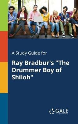 A Study Guide for Ray Bradbur's the Drummer Boy of Shiloh (Paperback)