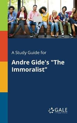 A Study Guide for Andre Gide's the Immoralist (Paperback)
