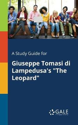 A Study Guide for Giuseppe Tomasi di Lampedusa's The Leopard (Paperback)