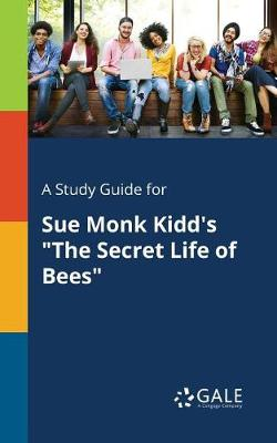 "A Study Guide for Sue Monk Kidd's ""The Secret Life of Bees"" (Paperback)"