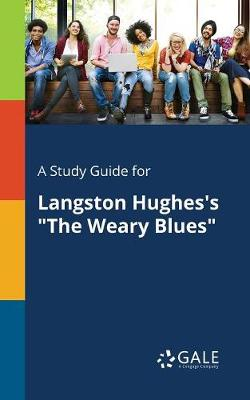 """A Study Guide for Langston Hughes's """"the Weary Blues"""" (Paperback)"""