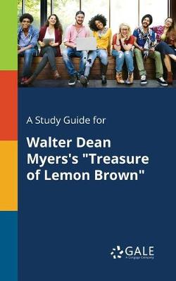 A Study Guide for Walter Dean Myers's Treasure of Lemon Brown (Paperback)