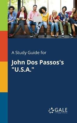 A Study Guide for John DOS Passos's U.S.A. (Paperback)