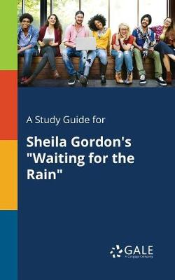 A Study Guide for Sheila Gordon's Waiting for the Rain (Paperback)
